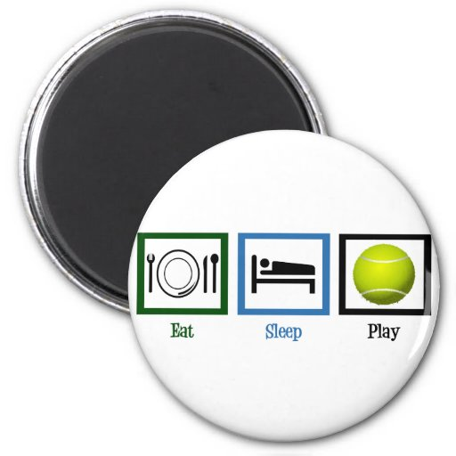 Eat Sleep Play Tennis Fridge Magnet