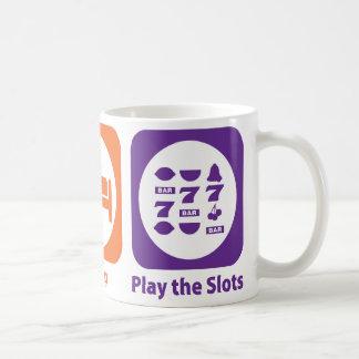 Eat Sleep Play the Slots Coffee Mug