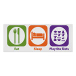 Eat Sleep Play the Slots Poster
