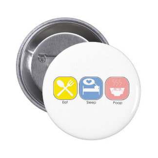 Eat Sleep Poop Button