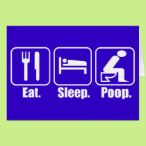 Eat Sleep Poop Card