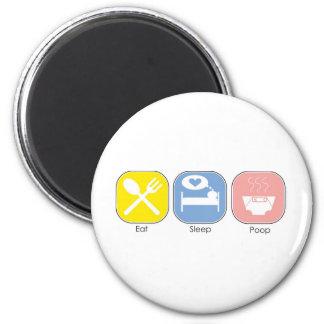Eat Sleep Poop Magnet