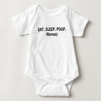 EAT. SLEEP. POOP.(Repeat) Baby Bodysuit