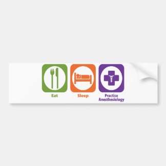 Eat Sleep Practice Anesthesiology Bumper Sticker