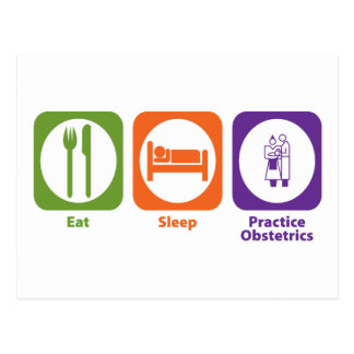 Eat Sleep Practice Obstetrics Postcard
