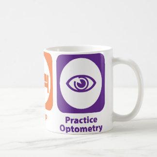 Eat Sleep Practice Optometry Coffee Mug