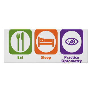 Eat Sleep Practice Optometry Poster