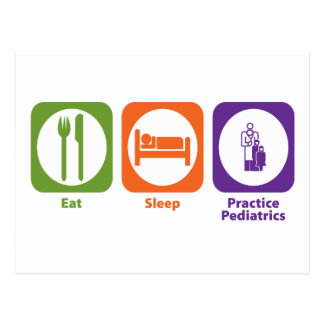 Eat Sleep Practice Pediatrics Postcard