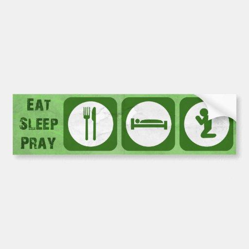 Eat sleep pray GREEN Bumper Sticker