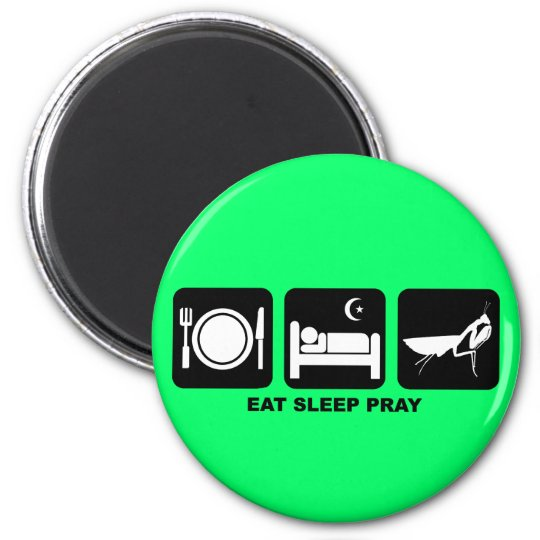 eat sleep pray magnet