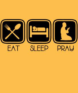 Eat Sleep Pray T Shirt