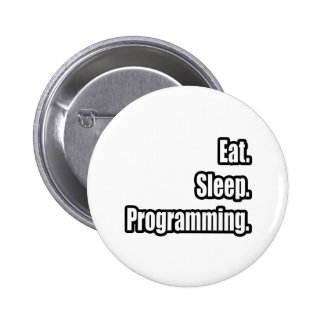 Eat Sleep Programming Buttons