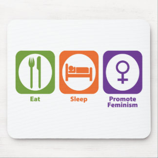 Eat Sleep Promote Feminism Mouse Pad