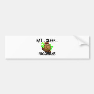 Eat Sleep PROSIMIANS Bumper Sticker