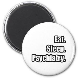 Eat. Sleep. Psychiatry. Magnets