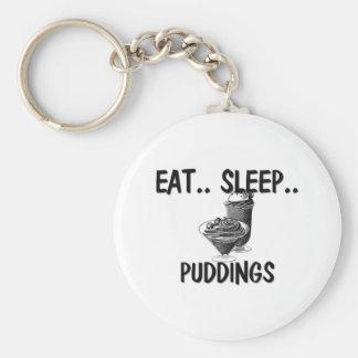 Eat Sleep PUDDINGS Key Chains