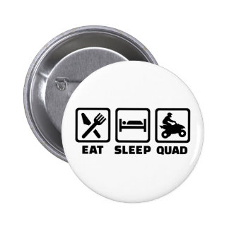 Eat sleep Quad Button