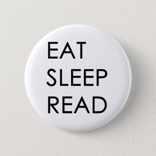 Eat, Sleep, Read Button