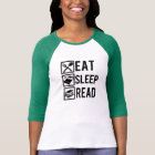 Eat Sleep Read funny T-Shirt