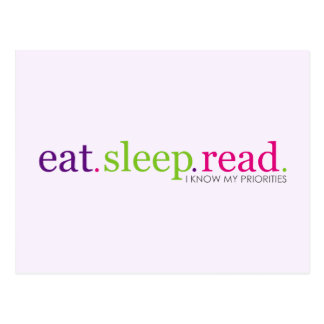 Eat, Sleep, READ - I Know My Priorities Postcard