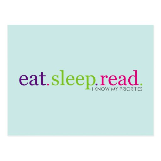 Eat, Sleep, READ - I Know My Priorities Postcards