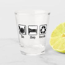 Eat Sleep Recycle Shot Glass