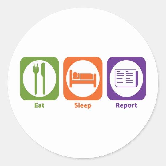 Eat Sleep Report Classic Round Sticker