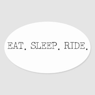 Eat Sleep Ride Oval Sticker