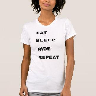 Eat, Sleep, Ride. T-Shirt