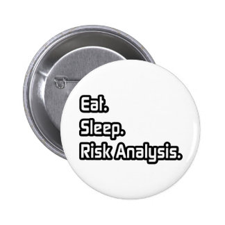Eat. Sleep. Risk Analysis. Pinback Button