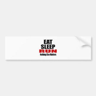 EAT SLEEP RUN CAR BUMPER STICKER