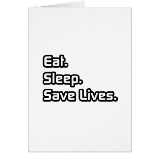 Eat Sleep Save Lives Greeting Card