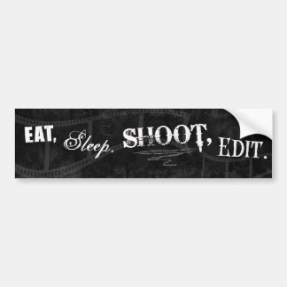Eat, Sleep, Shoot, Edit. Bumper Sticker