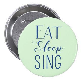Eat, Sleep, Sing Button