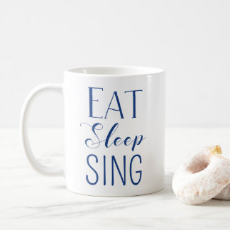 Eat, Sleep, Sing Mug