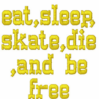 eat,sleep,skate,die,and be free hoody