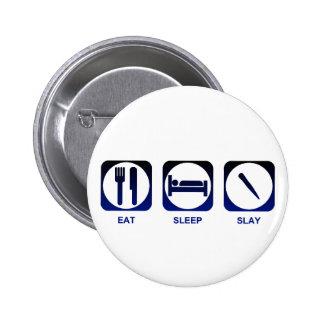Eat Sleep Slay Pinback Button