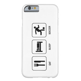 Eat Sleep Soccer Barely There iPhone 6 Case