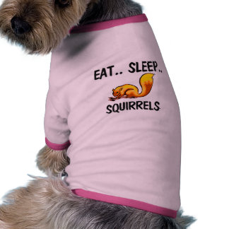 Eat Sleep SQUIRRELS Dog Tee Shirt