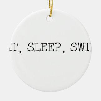 Eat Sleep Swim Ceramic Ornament