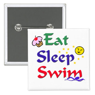 Eat Sleep Swim Pinback Button