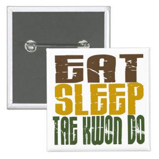 Eat Sleep Tae Kwon Do 1 Button