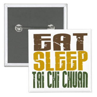 Eat Sleep Tai Chi Chuan 1 2 Inch Square Button