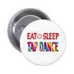 Eat Sleep Tap Dancing Pinback Buttons