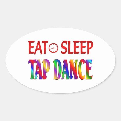 Eat Sleep Tap Dancing Oval Sticker