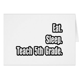 Eat. Sleep. Teach 5th Grade. Greeting Cards