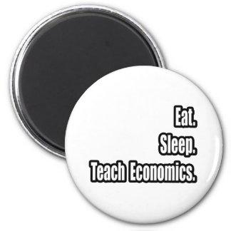 Eat. Sleep. Teach Economics. Magnet