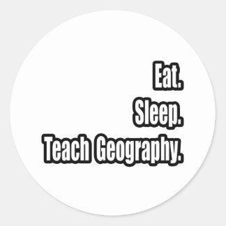 Eat. Sleep. Teach Geography. Classic Round Sticker