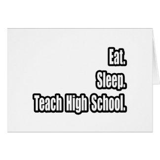 Eat. Sleep. Teach High School. Greeting Cards