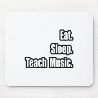 Eat Sleep Teach Music Mouse Pad